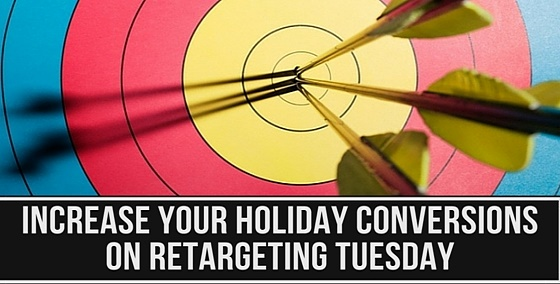 Increase Your Holiday Conversions on Retargeting Tuesday - BMT Micro