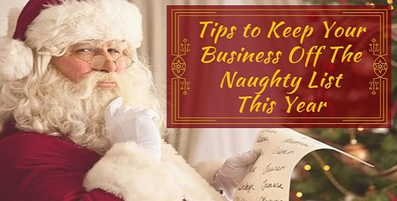 Tips to Keep Your Business Off The Naughty List This Year