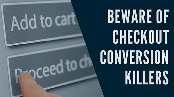 Beware of Checkout Conversion Killers - BMT Micro