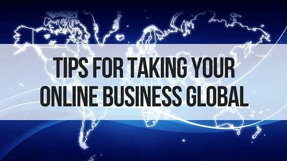 Tips For Taking Your Online Business Global - BMT Micro