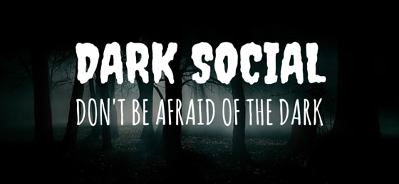 Dark Social - Are You Afraid of the Dark - BMT Micro