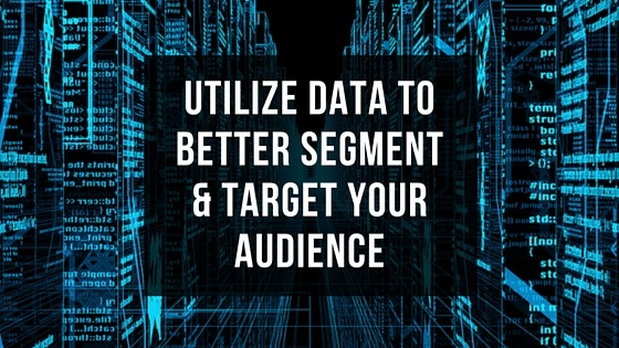 Utilize Data To Better Segment & Target Your Audience - BMT Micro