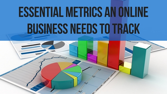 Essential Metrics An Online Business Needs To Track - BMT Micro