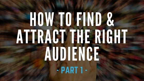 How To Find & Attract The Right Audience - Part 1 - BMT Micro