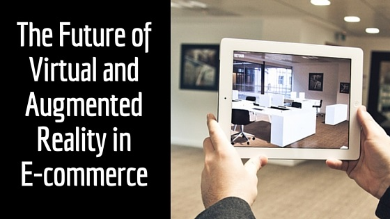 The Future of Virtual and Augmented Reality in E-commerce - BMT Micro