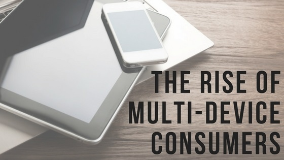 The Rise of Multi-Device Consumers - BMT Micro Inc.