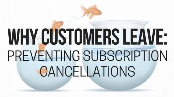Why Customers Leave - Preventing Subscription Cancellations - BMT Micro