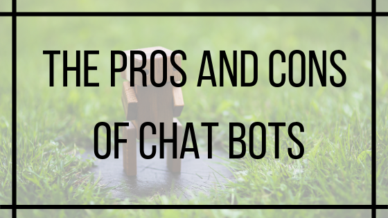 The Pros and Cons of Chat Bots.png